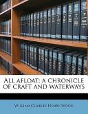 All Afloat; a Chroni...