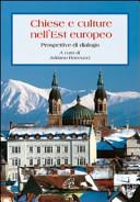 Chiese e culture nell'Est Europeo. Prospettive di dialogo