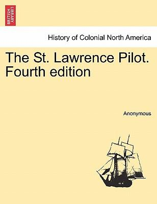 The St. Lawrence Pilot. Fourth edition