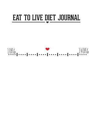 Eat to Live Diet Jou...