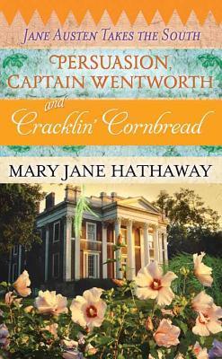 Persuasion, Captain Wentworth and Cracklin Cornbread