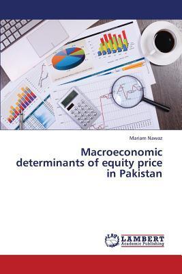 Macroeconomic determinants of equity price in Pakistan
