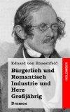 Bürgerlich und Romantisch / Industrie und Herz / Großjährig