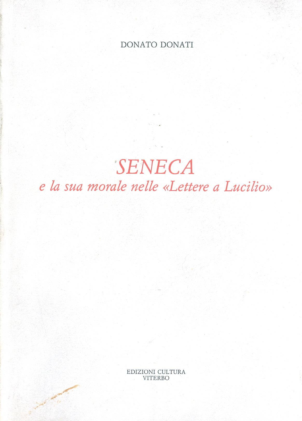 Seneca e la sua morale nelle Lettere a Lucilio