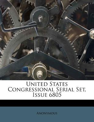 United States Congressional Serial Set, Issue 6805