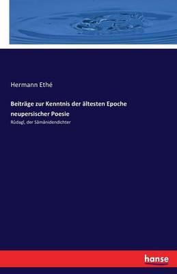 Beiträge zur Kenntnis der ältesten Epoche neupersischer Poesie