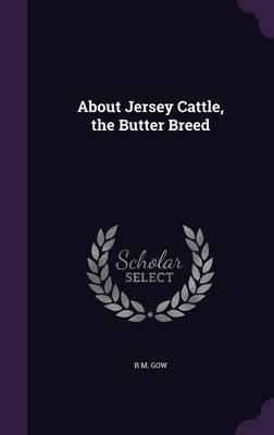 About Jersey Cattle, the Butter Breed