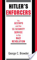 Hitler's Enforcers : The Gestapo and the SS Security Service in the Nazi Revolution