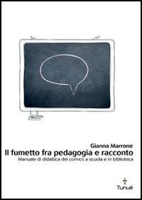 Il fumetto fra pedagogia e racconto