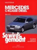 So wird's gemacht Mercedes C-Klasse Diesel ab 6/93