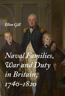 Naval Families, War and Duty in Britain, 1740-1820 (0)