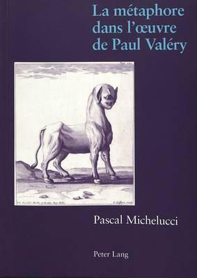 LA Metaphore Dans L'Uvre De Paul Valery