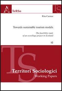 Towards sustainable tourism models. The feasibility study of an ecovillage project in Scotland