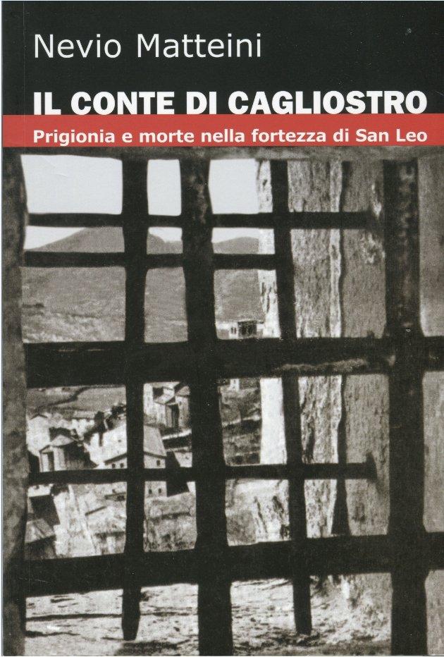 Il conte di Cagliostro. Prigionia e morte nella fortezza di San Leo