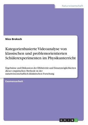 Kategorienbasierte Videoanalyse von klassischen und problemorientierten Schülerexperimenten im Physikunterricht