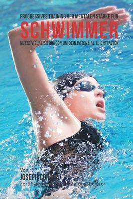 Progressives Training Der Mentalen Starke Fur Schwimmer