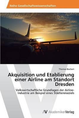 Akquisition und Etablierung einer Airline am Standort Dresden