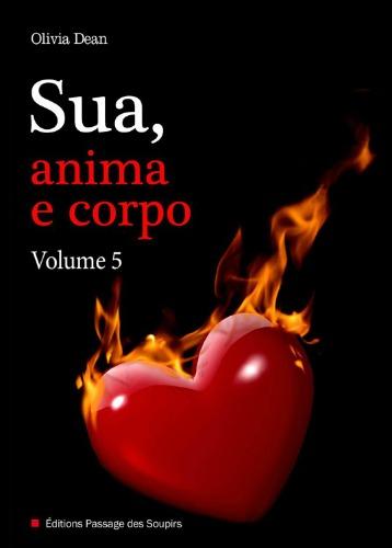 Sua, anima e corpo - Vol. 5
