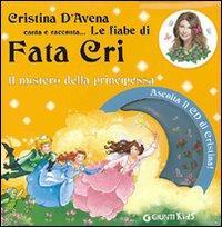 Il mistero della principessa. Fata Cri. Ediz. illustrata. Con CD Audio