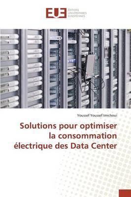 Solutions pour Optimiser la Consommation Electrique des Data Center