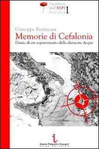 Memorie di Cefalonia. Diario di un sopravvissuto della divisione Acqui