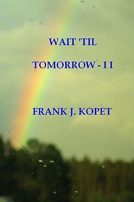 Wait 'til Tomorrow II