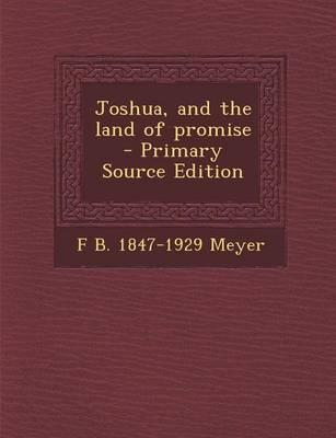 Joshua, and the Land of Promise - Primary Source Edition
