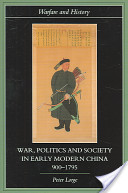 War, Politics and Society in Early Modern China, 900 1795