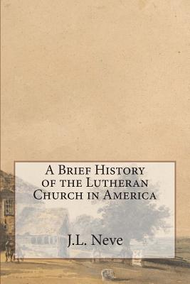 A Brief History of the Lutheran Church in America