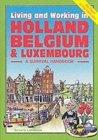 Living and Working in Belgium, Holland and Luxembourg