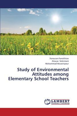 Study of Environmental Attitudes among Elementary School Teachers