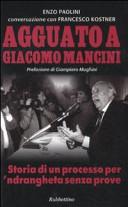 Agguato a Giacomo Mancini. Storia di un processo per 'ndrangheta senzaprove