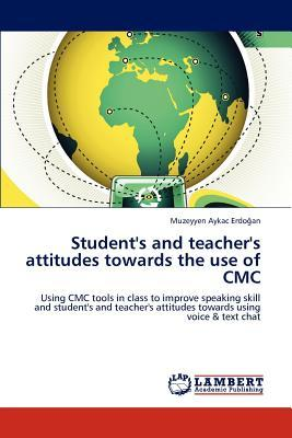 Student's and teacher's attitudes towards the use of CMC