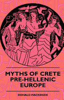 Myths of Crete Pre-Hellenic Europe