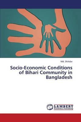Socio-Economic Conditions of Bihari Community in Bangladesh