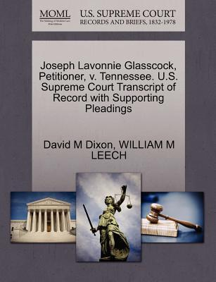 Joseph Lavonnie Glasscock, Petitioner, V. Tennessee. U.S. Supreme Court Transcript of Record with Supporting Pleadings