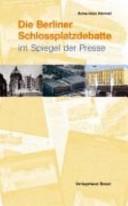 Die Berliner Schlossplatzdebatte im Spiegel der Presse
