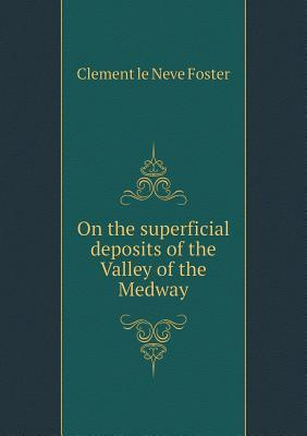 On the Superficial Deposits of the Valley of the Medway