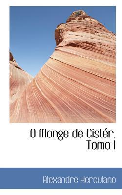 O Monge De Cister, Tomo I