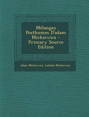 Melanges Posthumes D'Adam Mickiewicz