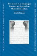 Ibn Ḥazm et la polémique islamo-chrétienne dans l'histoire de l'Islam