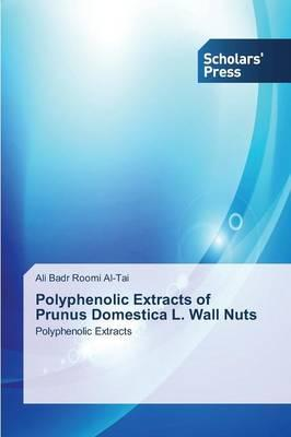 Polyphenolic Extracts of Prunus Domestica L. Wall Nuts
