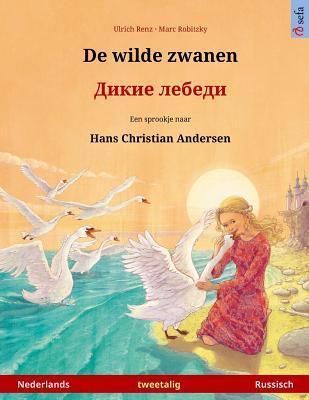 De wilde zwanen – Dikie lebedi. Tweetalig kinderboek naar een sprookje van Hans Christian Andersen (Nederlands – Russisch)