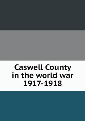 Caswell County in the World War 1917-1918