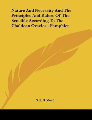 Nature and Necessity and the Principles and Rulers of the Sensible According to the Chaldean Oracles
