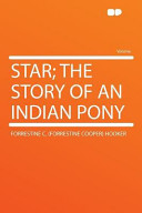 Star; the Story of an Indian Pony