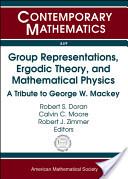 Group Representations, Ergodic Theory, and Mathematical Physics