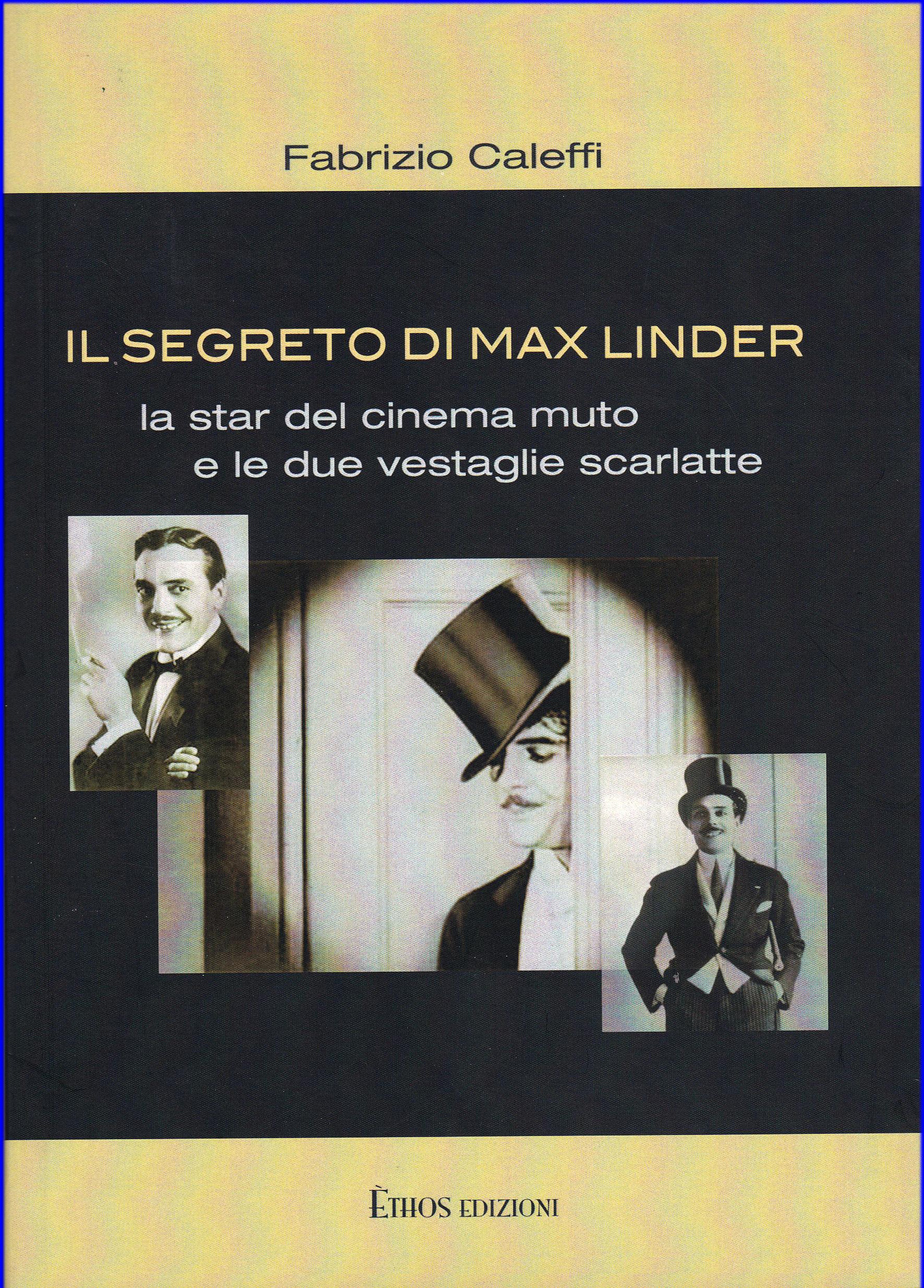 Il segreto di Max Linder. La star del cinema muto e le due vestaglie scarlatte