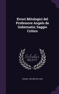 Errori Mitologici del Professore Angelo de Gubernatis; Saggio Critico