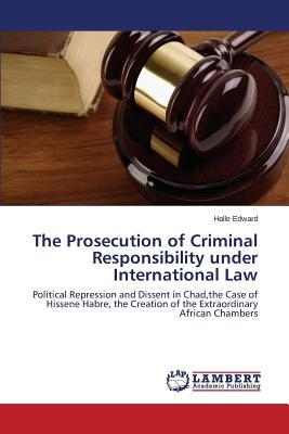 The Prosecution of Criminal Responsibility under International Law